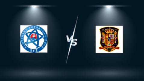 Slovakia vs Tây Ban Nha – Nhận định bóng đá – 23h00 ngày 23/06/2021: Cửa trên buộc phải thắng