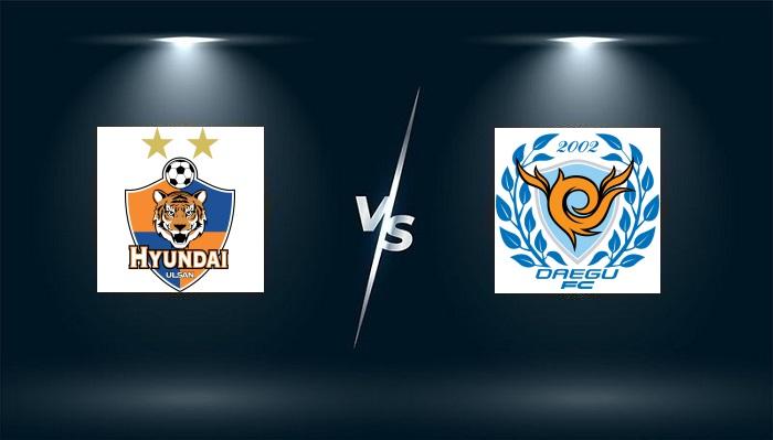 Ulsan Hyundai FC vs Daegu FC – Nhận định bóng đá – 17h00 ngày 04/08/2021: Đua tranh top 1