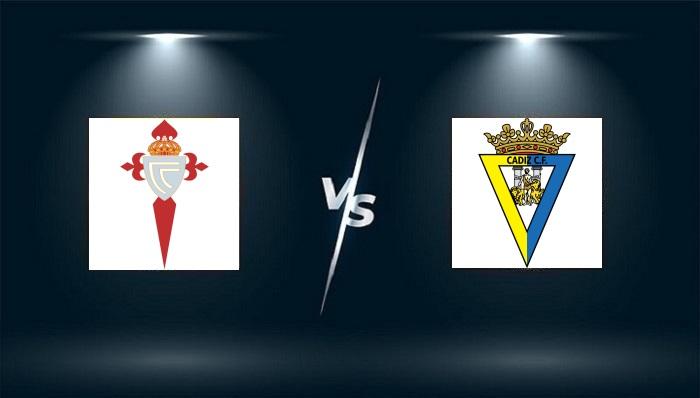 Celta Vigo vs Cadiz – Nhận định bóng đá – 02h00 ngày 18/09/2021: Đi tìm chiến thắng