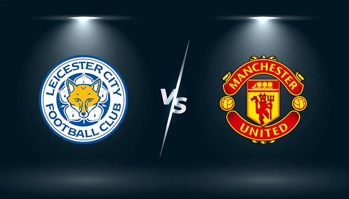 Leicester vs Man Utd  – Tip bóng đá hôm nay 21h00– 16/10/2021 –  Ngoại hạng Anh