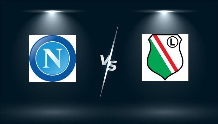 Napoli vs Legia Warszawa – Nhận định bóng đá – 02h00 ngày 22/10/2021: Mạnh hơn hẳn